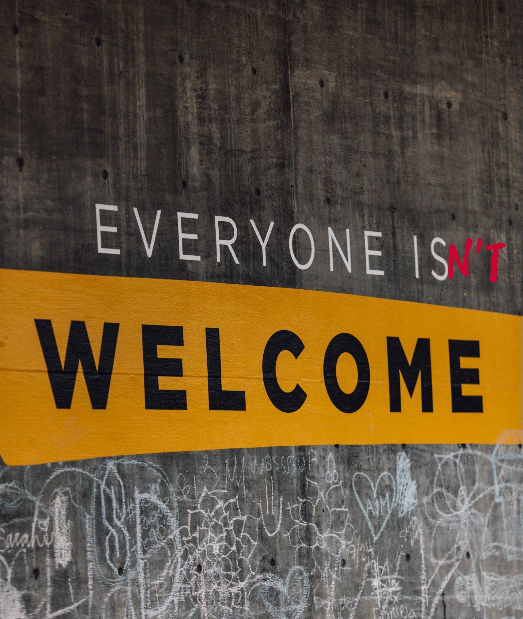 Everyone isn't welcome